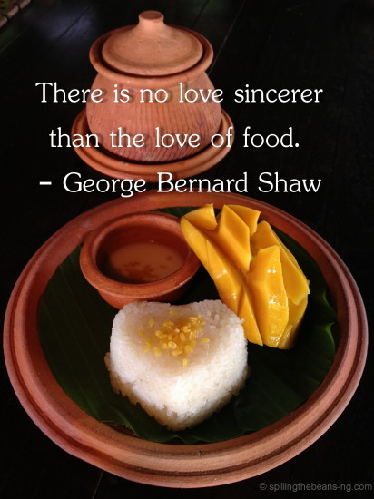 There is no love sincerer than the love of food.  – George Bernard Shaw