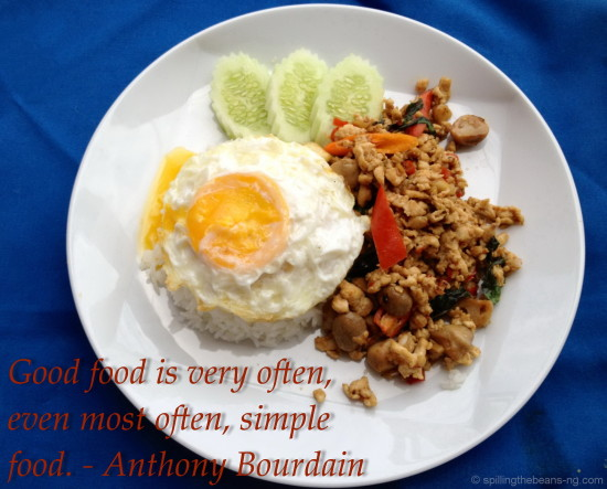 Good food is very often, even most often, simple food. – Anthony Bourdain