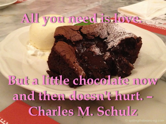 All you need is love. But a little chocolate now and then doesn't hurt. – Charles M. Schulz
