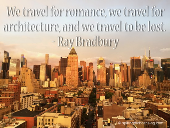 We travel for romance, we travel for architecture, and we travel to be lost. - Ray Bradbury